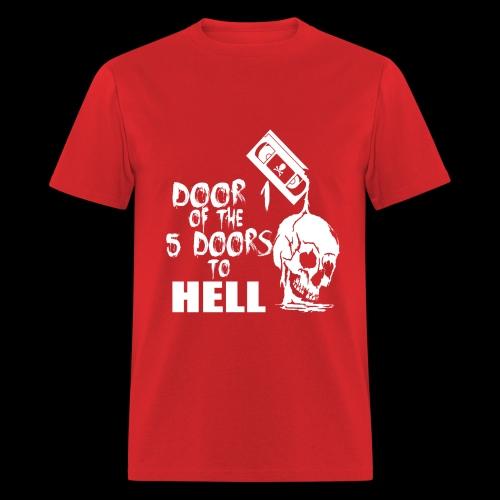 Door 1 of the 5 Doors to Hell - Men's T-Shirt