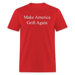 Make America Grift Again! - Men's T-Shirt