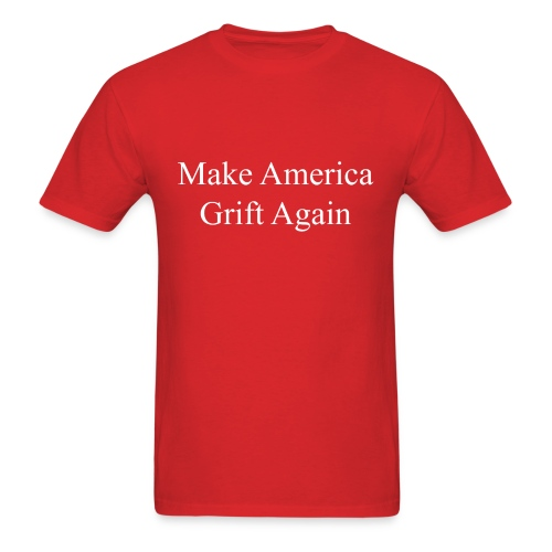 Make America Grift Again! - Men's T-Shirt