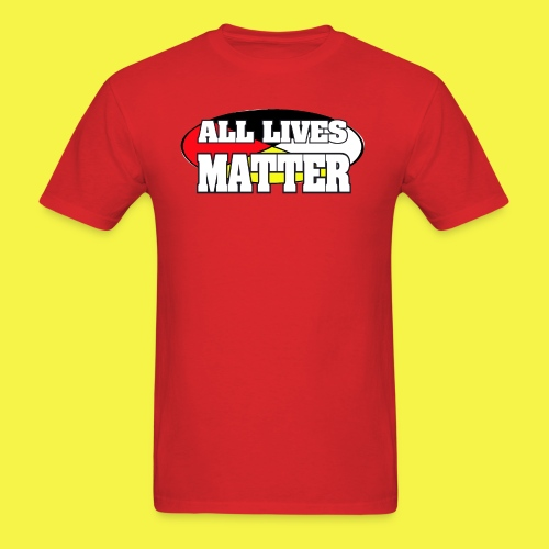 ALL LIVES MATTER - Men's T-Shirt