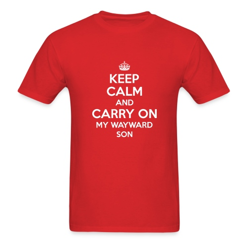 Keep Calm And Carry On My Wayward Son Sweatshirt - Men's T-Shirt