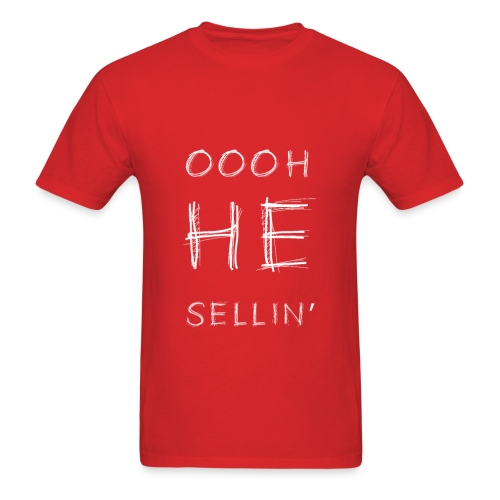 Oooh He Sellin - Men's T-Shirt