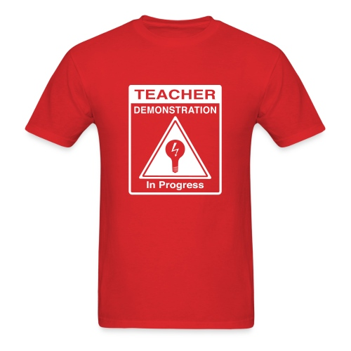 Teacher Demonstration in Progress - Men's T-Shirt