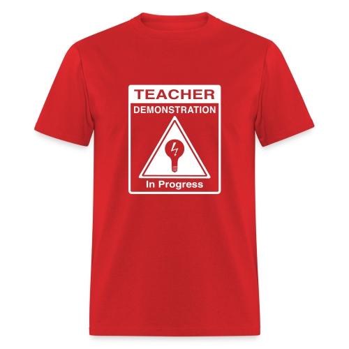 Teacher Demonstration in Progress - Men's T-Shirt