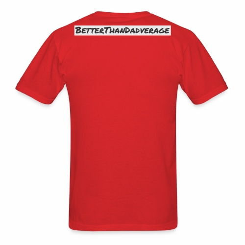 BetterThanDadverage - Men's T-Shirt