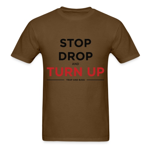 Stop Drop and Turn UP - Men's T-Shirt