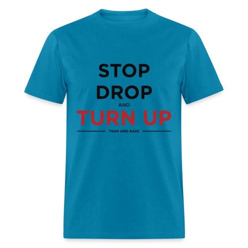 Stop Drop and Turn UP - Men's T-Shirt