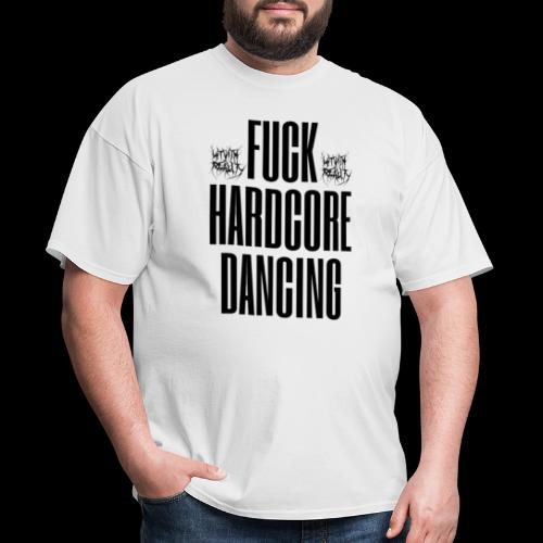 xFuck Hardcore Dancingx - Men's T-Shirt