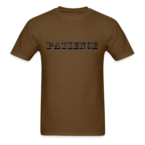 Patience Life Hack - Men's T-Shirt