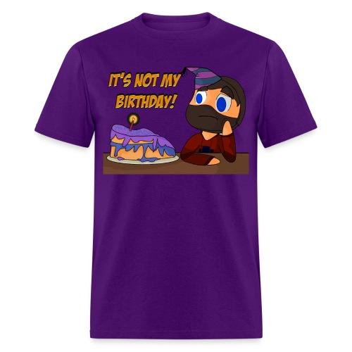 not my birthday - Men's T-Shirt