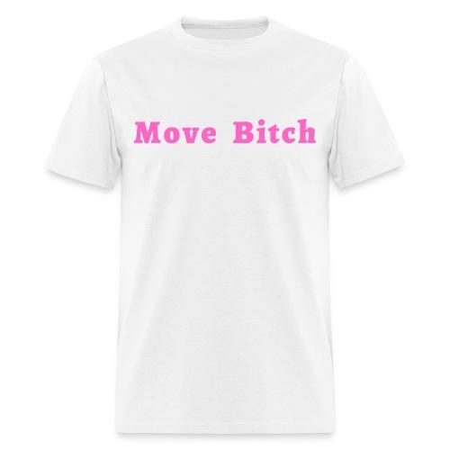 Move Bitch (pink letters version) - Men's T-Shirt