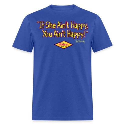 if she aint happy01 - Men's T-Shirt