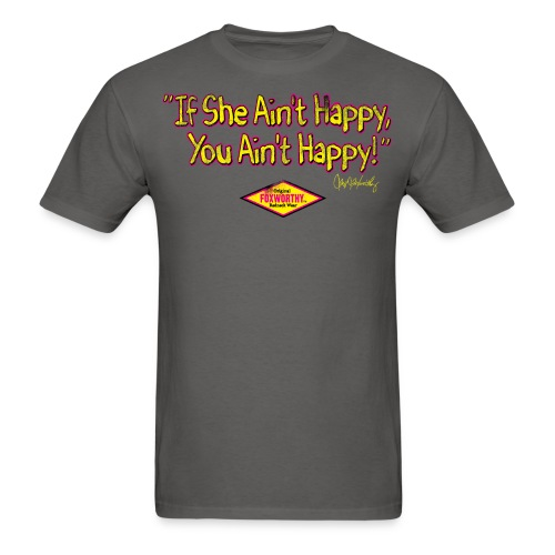 if she aint happy01 - Men's T-Shirt