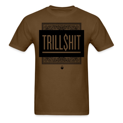 Trill Shit - Men's T-Shirt