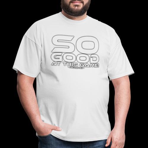 So Good at This Game! - Men's T-Shirt