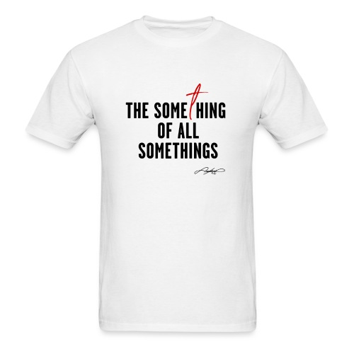 SOMETHING SOMETHING! (Black Design) - Men's T-Shirt