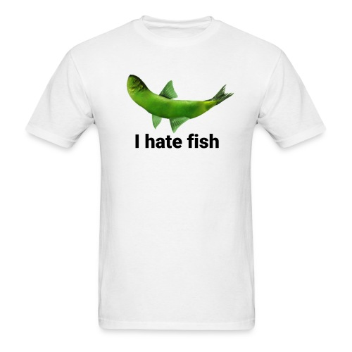 I hate fish - Men's T-Shirt