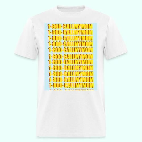 1-800-CALLMYMOM - Men's T-Shirt