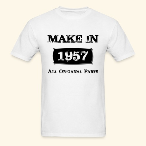 Birthday Gifts Made 1957 All Original Parts - Men's T-Shirt