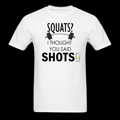 Squats vs. Shots - Men's T-Shirt