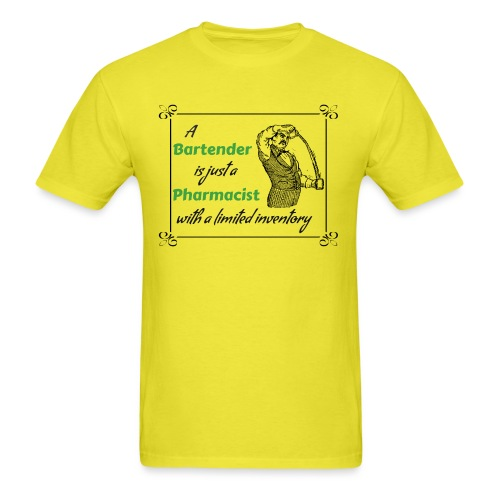 A Bartender is a Pharmacist with Limited Inventory - Men's T-Shirt