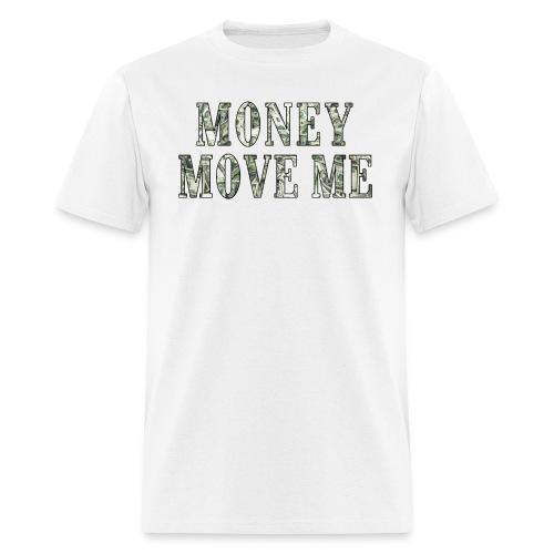 Money Move Me LONG WAY png - Men's T-Shirt