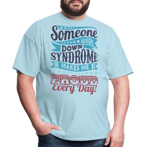 Makes Me Proud - Men's T-Shirt