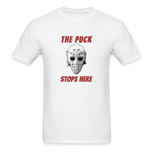 The Puck Stops Here - Men's T-Shirt