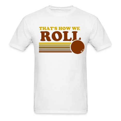 we_roll - Men's T-Shirt