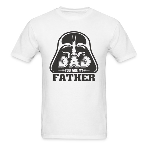 Dad You Are My Father, Happy Father's Day 2019 - Men's T-Shirt