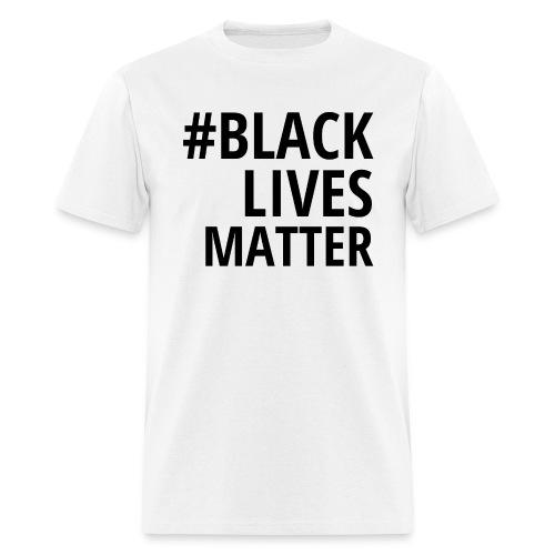 #BLACKLIVESMATTER - Men's T-Shirt