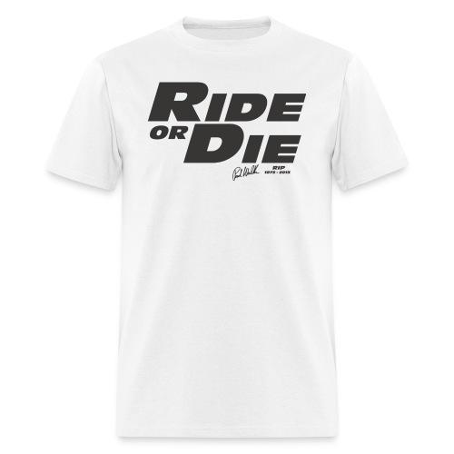 Ride Or Die 1 - Men's T-Shirt