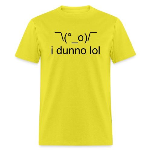 i dunno lol - Men's T-Shirt