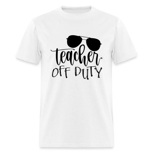 Teacher Off Duty Funny Teacher T-Shirt - Men's T-Shirt