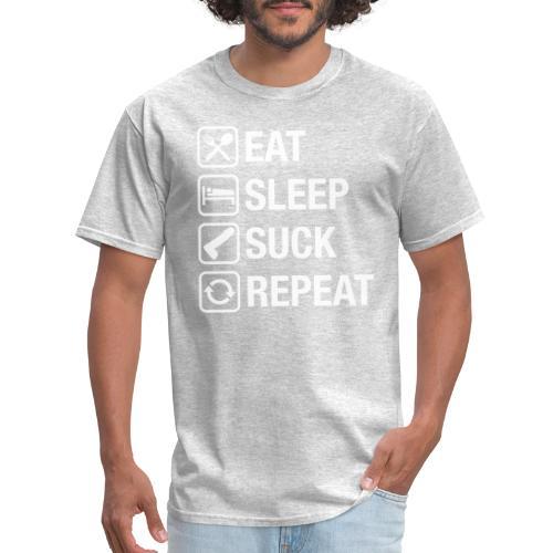 eat sleep suck repeat - Men's T-Shirt