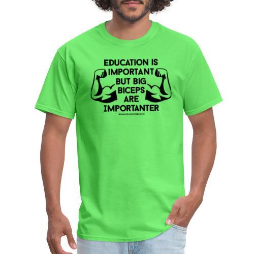 Big Biceps Importanter Gym Motivation - Men's T-Shirt