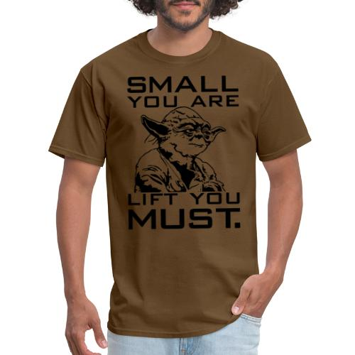 Small You Are Gym Motivation - Men's T-Shirt