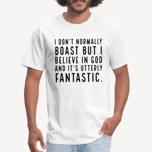 I DON T NORMALLY BOAST BUT.... - Men's T-Shirt