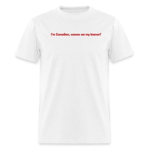 Wanna See My Beaver - Men's T-Shirt