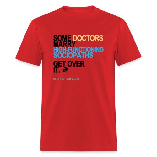 some doctors marry sociopaths lg transpa - Men's T-Shirt