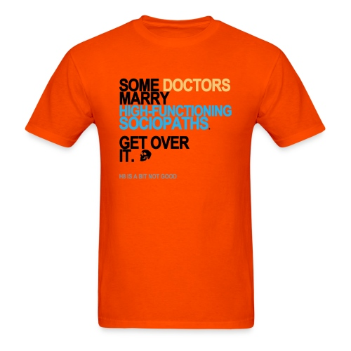 some doctors marry sociopaths lg transpa - Men's T-Shirt