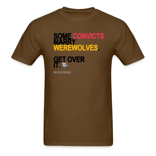 some convicts marry werewolves lg transp - Men's T-Shirt