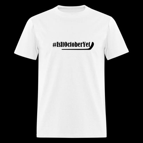 #IsItOctoberYet - Men's T-Shirt