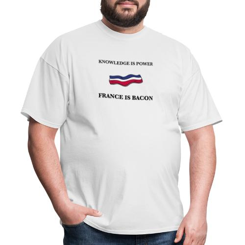 Knowledge is Power / France is Bacon - Men's T-Shirt