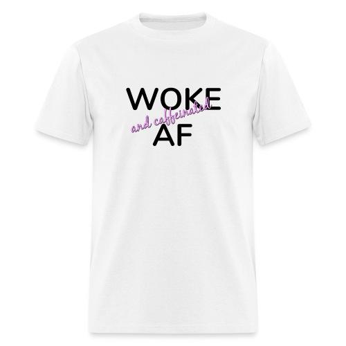 Woke & Caffeinated AF design - Men's T-Shirt