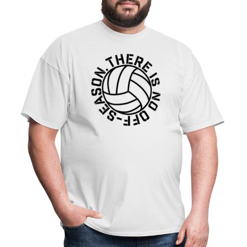There is no Off Season Volleyball - Men's T-Shirt