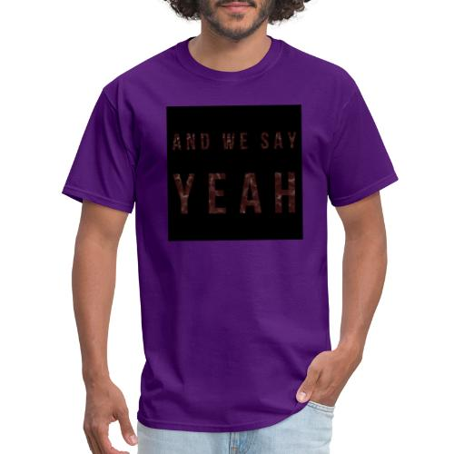 """""""Yeah"""" Lyric - Men's T-Shirt"""