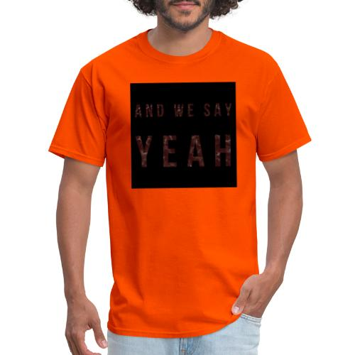 """Yeah"" Lyric - Men's T-Shirt"