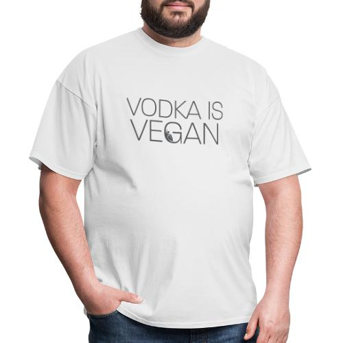 Vodka Is Vegan - Men's T-Shirt