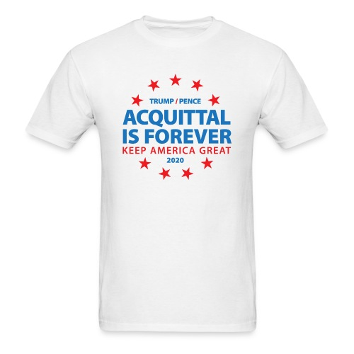 Acquittal Is Forever Trump 2020 - Men's T-Shirt